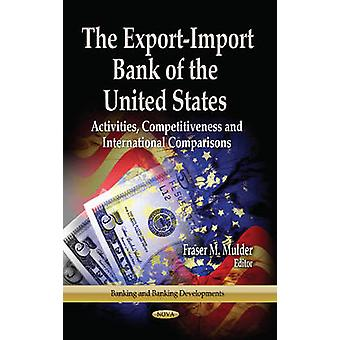 ExportImport Bank of the United States  Activities Competitiveness amp International Comparisons by Edited by Fraser M Mulder