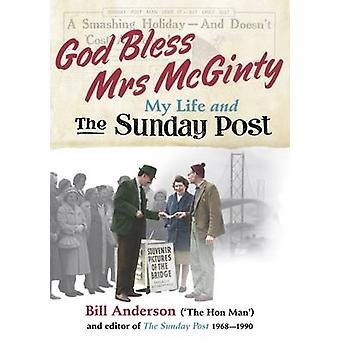 God Bless Mrs Mcginty  My Life and the Sunday Post by Bill Anderson