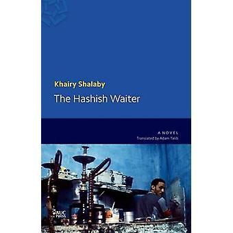 Hasch servitör en modern arabisk roman av Khairy Shalaby