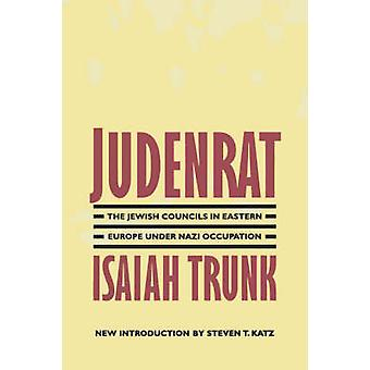Judenrat The Jewish Councils in Eastern Europe Under Nazi Occupation by Trunk & Isaiah