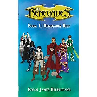The Renegades Book 1 door Brian James Hildebrand