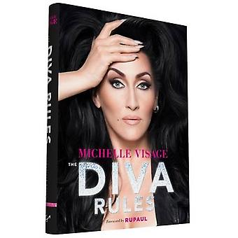 The Diva Rules - Ditch the Drama - Find Your Strength - and Sparkle Yo