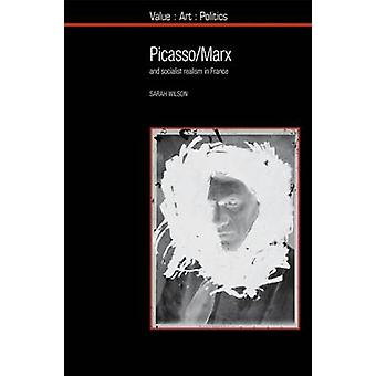 Picasso  Marx  and Socialist Realism in France by Sarah Wilson