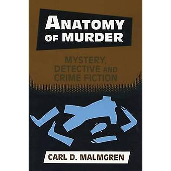 Anatomy of Murder Mystery Detective Crime Fiction by Malmgren & Carl D.