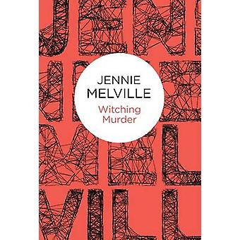 Witching Murder by Melville & Jennie