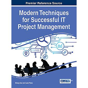 Modern Techniques for Successful IT Project Management by Gao & Shang