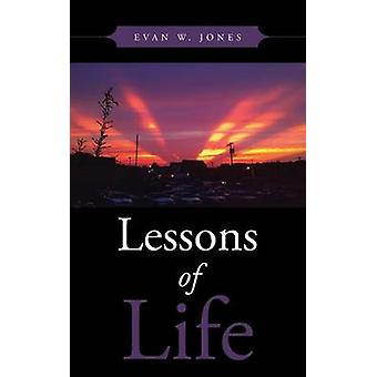 Lessons of Life by Jones & Evan W.