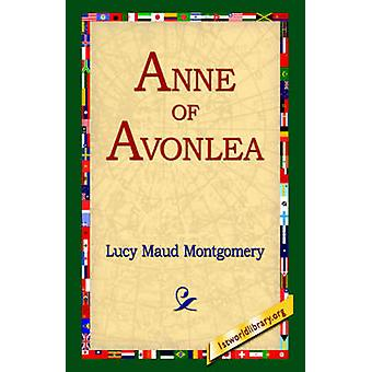 Anne of Avonlea by Montgomery & Lucy Maud