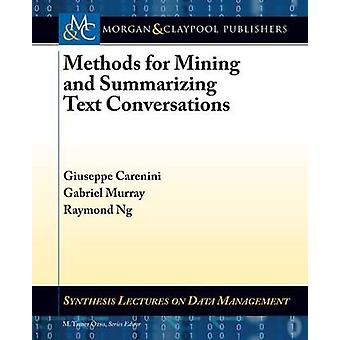 Methods for Mining and Summarizing Text Conversations by Carenini & Giuseppe