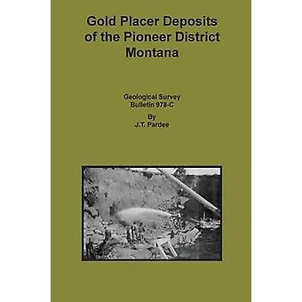 Gold Placer Deposits of the Pioneer District Montana by Pardee & J T