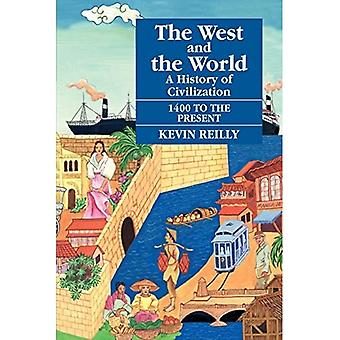 The West and the World: From 1400 to the Present v. 2: A History of Civilization