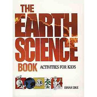 The Earth Science Book Activities for Kids by Zike & Dinah