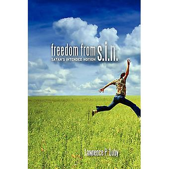 Freedom from S.I.N. by Luby & Lawrence P.