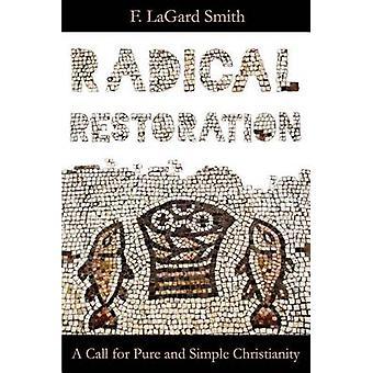 Radical Restoration by Smth & F. LaGard