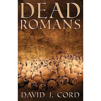 Dead Romans by Cord & David J.