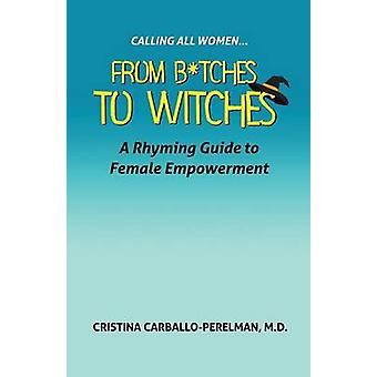 Calling All Women From Witches to Bitches by CarballoPerelman & M.D. Cristina