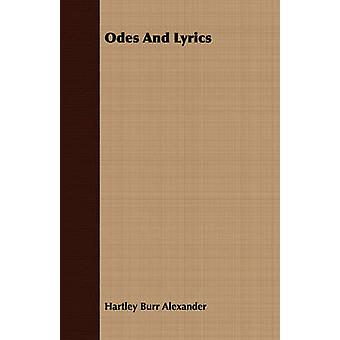 Odes And Lyrics by Alexander & Hartley Burr