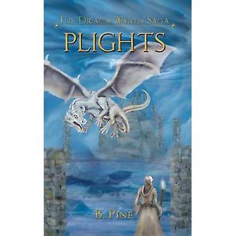 Plights the Draca Wards Saga Book 2 by Pine & B.
