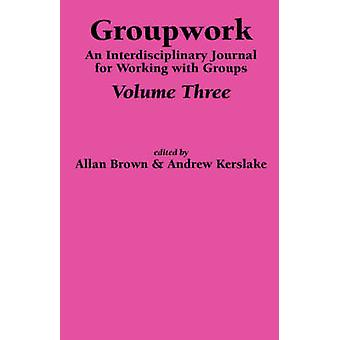 Groupwork Volume Three by Brown & A