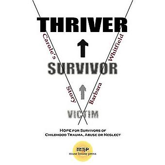 Victim To Survivor and Thriver Caroles Story by Whitfield & Barbara Harris