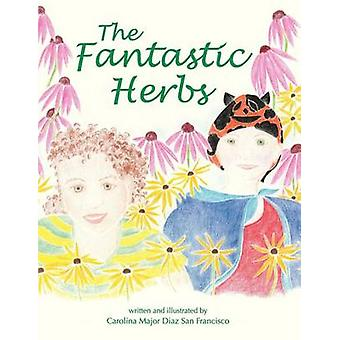 The Fantastic Herbs by San Francisco & Carolina Major Diaz