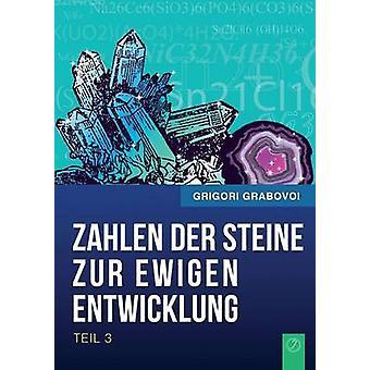 Die Zahlen Der Steine Zur Ewigen Entwicklung  Teil 3 German Edition by Grabovoi & Grigori