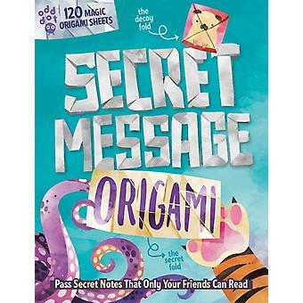 Secret Message Origami par Jane Cide