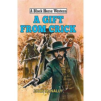 A Gift From Crick by John McNally - 9780719828126 Book