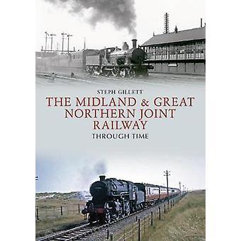 Die Midland & Great Northern Joint Railway Through Time von Steph