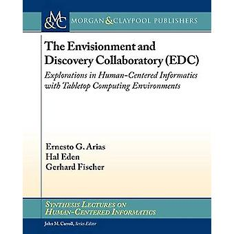 The Envisionment and Discovery Collaboratory (EDC) - Explorations in H