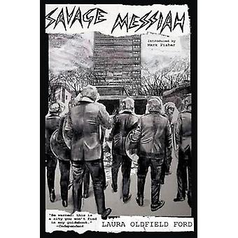Savage Messiah by Laura Grace Ford - 9781786637857 Book