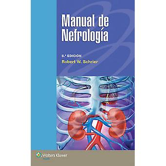 Manual de Nefrologia (8th Revised edition) by Robert W. Schrier - 978