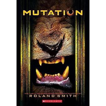 Mutation (Cryptid Hunters #4) by Roland Smith - 9780545081818 Book