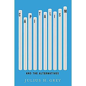 Capitalism and the Alternatives de Julius H. Grey - 9780773557116 Livre