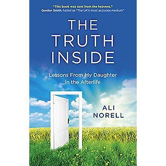 Truth Inside - Den - Lärdomar från min dotter i livet efter detta av Ali
