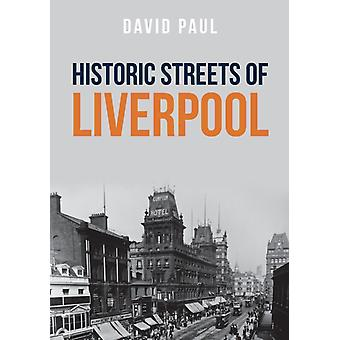 Historic Streets of Liverpool by David Paul