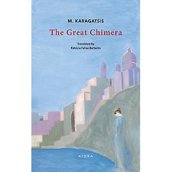 The Great Chimera by M Karagatsis & Translated by Patricia Felisa Barbeito