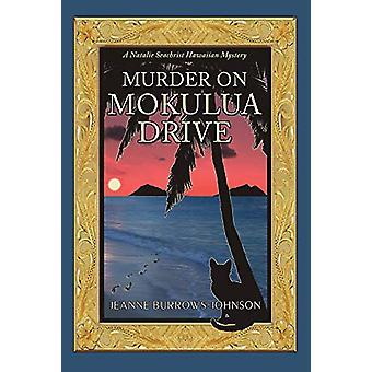 Murder on Mokulua Drive by Jeanne Burrows-Johnson - 9781932926804 Book