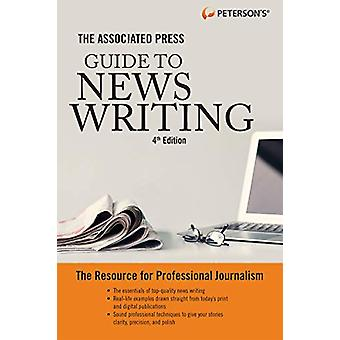The Associated Press Guide to News Writing - 4th Edition by Peterson'