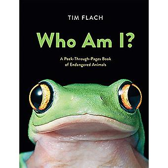 Who Am I? - A Peek-Through-Pages Book of Endangered Animals by Tim Fla