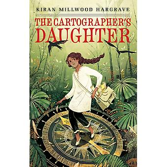 The Cartographers Daughter by Hargrave & Kiran Millwood