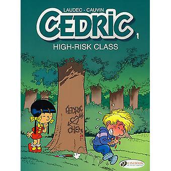 Cedric - v. 1 - High-risk Class by Raoul Cauvin - Laudec - 978190546068