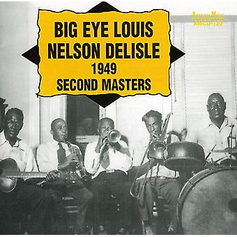 Delisle, Big Eye Louis Nelson - 1949 Second Masters [CD] USA import