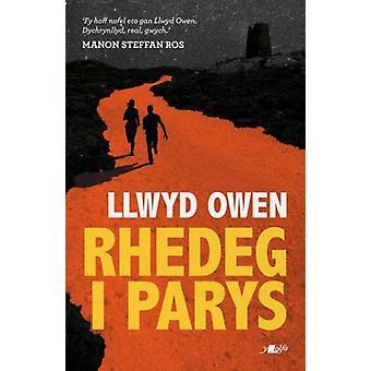 Rhedeg i Parys by Owen & Llwyd