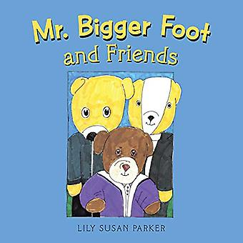 Mr. Bigger Foot and Friends by Lily Susan Parker - 9781543493078 Book
