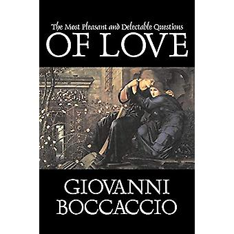 The Most Pleasant and Delectable Questions of Love by Giovanni Boccac