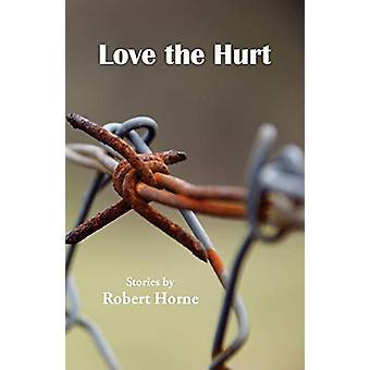 Love the Hurt by Robert Horne - 9781740277983 Book