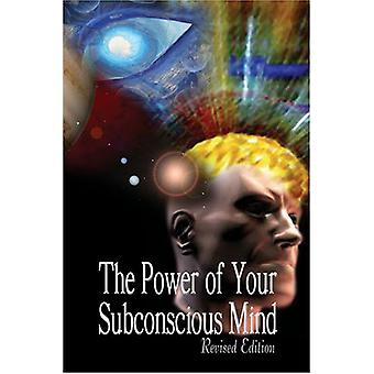 The Power of Your Subconscious Mind - Revised Edition by Dr Joseph Mu