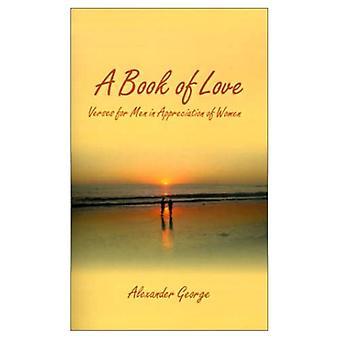 A Book of Love: Verses for Men in Appreciation of Women