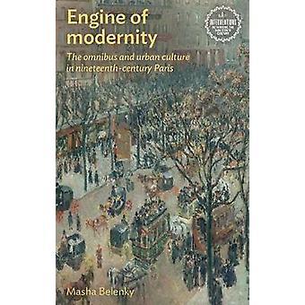 Motor van de moderniteit De omnibus en stedelijke cultuur in de negentiende eeuw Parijs Interventies Rethinking the Nineteenth Century
